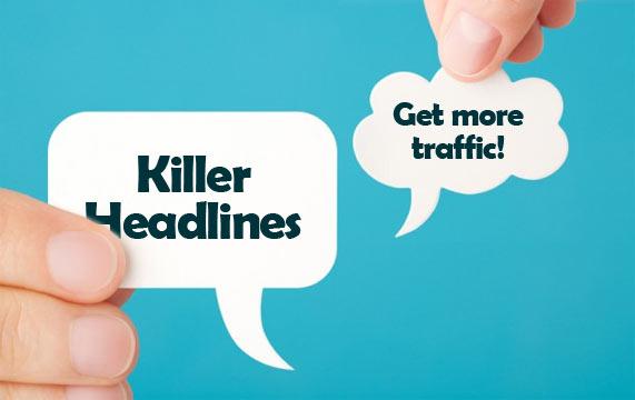 Killer-Headlines-Get-More-Traffic